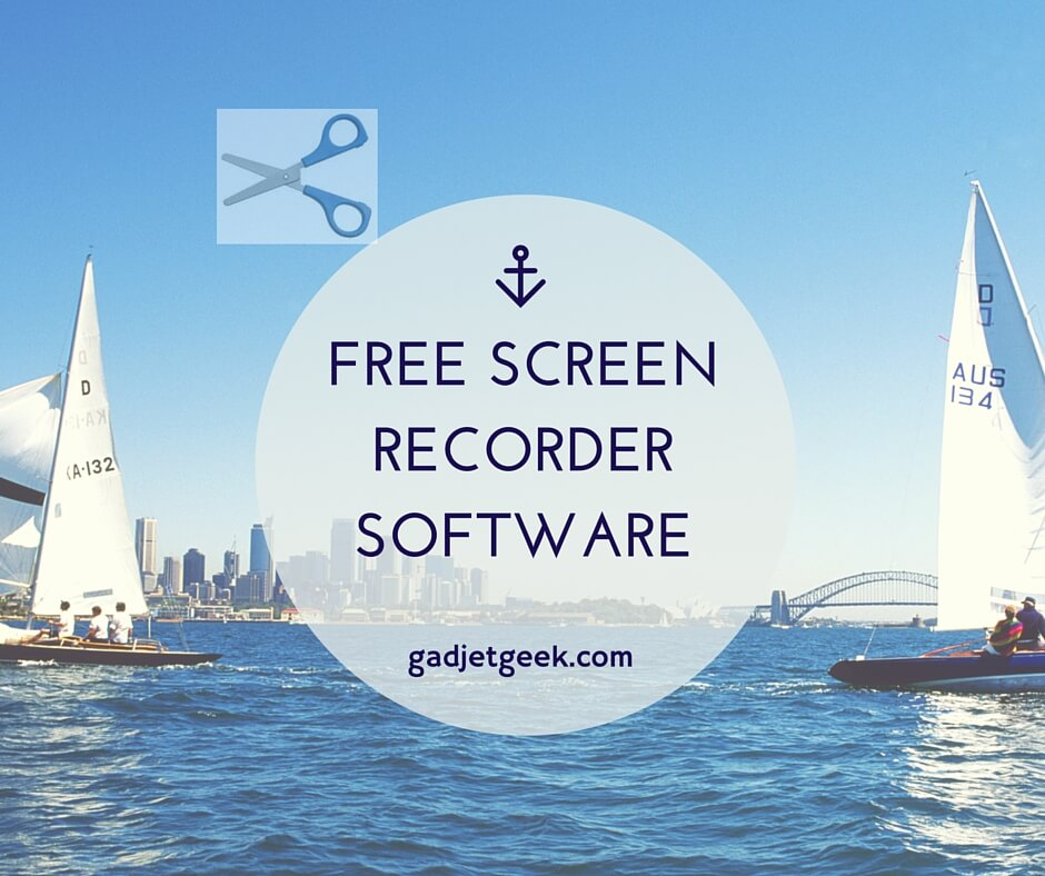 BEST FREE SCREEN RECORDER SOFTWARE FOR WINDOWS