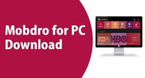 How to download mobdro for PC 2017