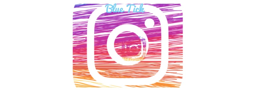 How to get Blue Tick on Instagram trick