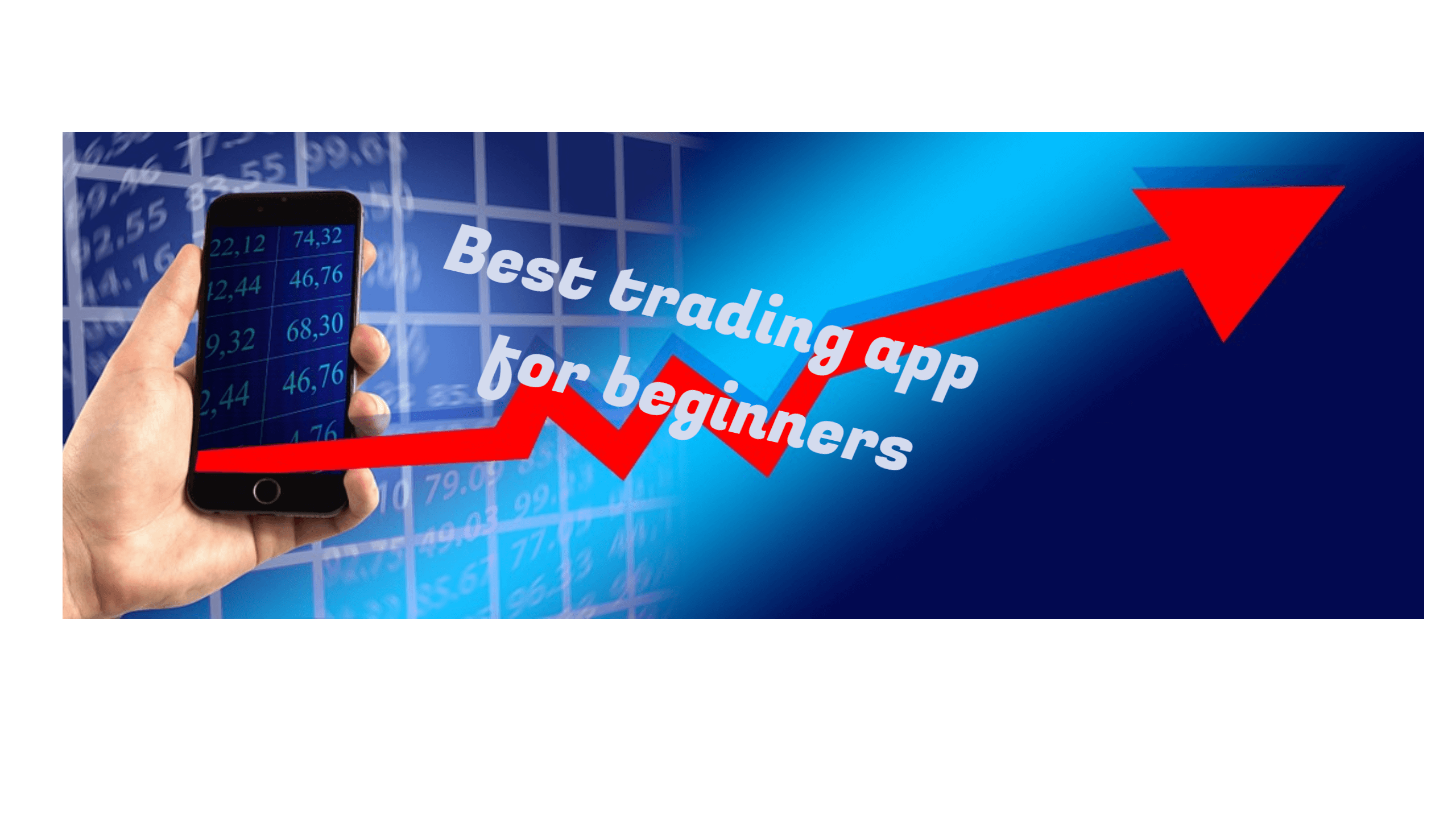 Best trading app for beginners 2018 to make Trading easy for Beginners