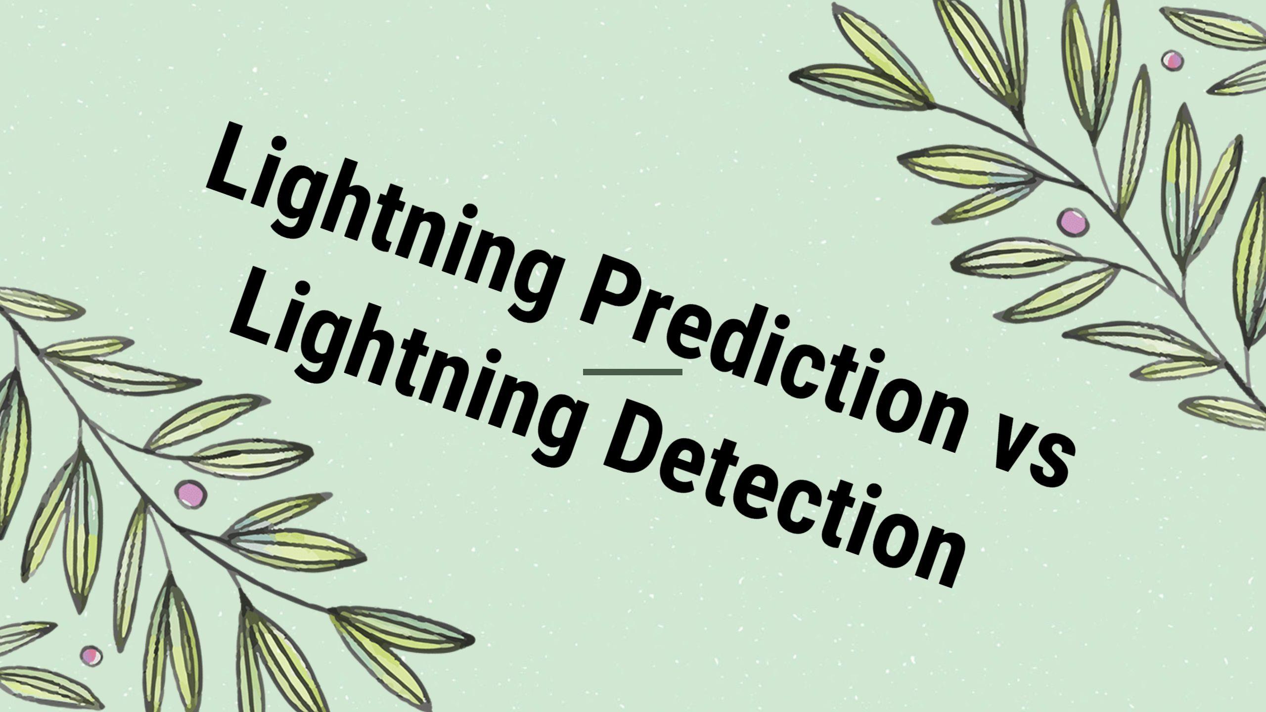 Lightning Prediction vs Lightning Detection image