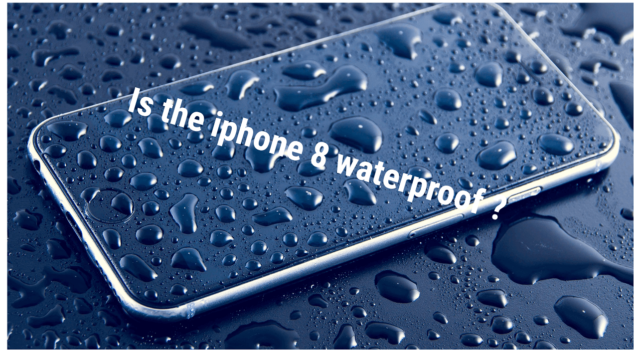 Is the iphone 8 waterproof