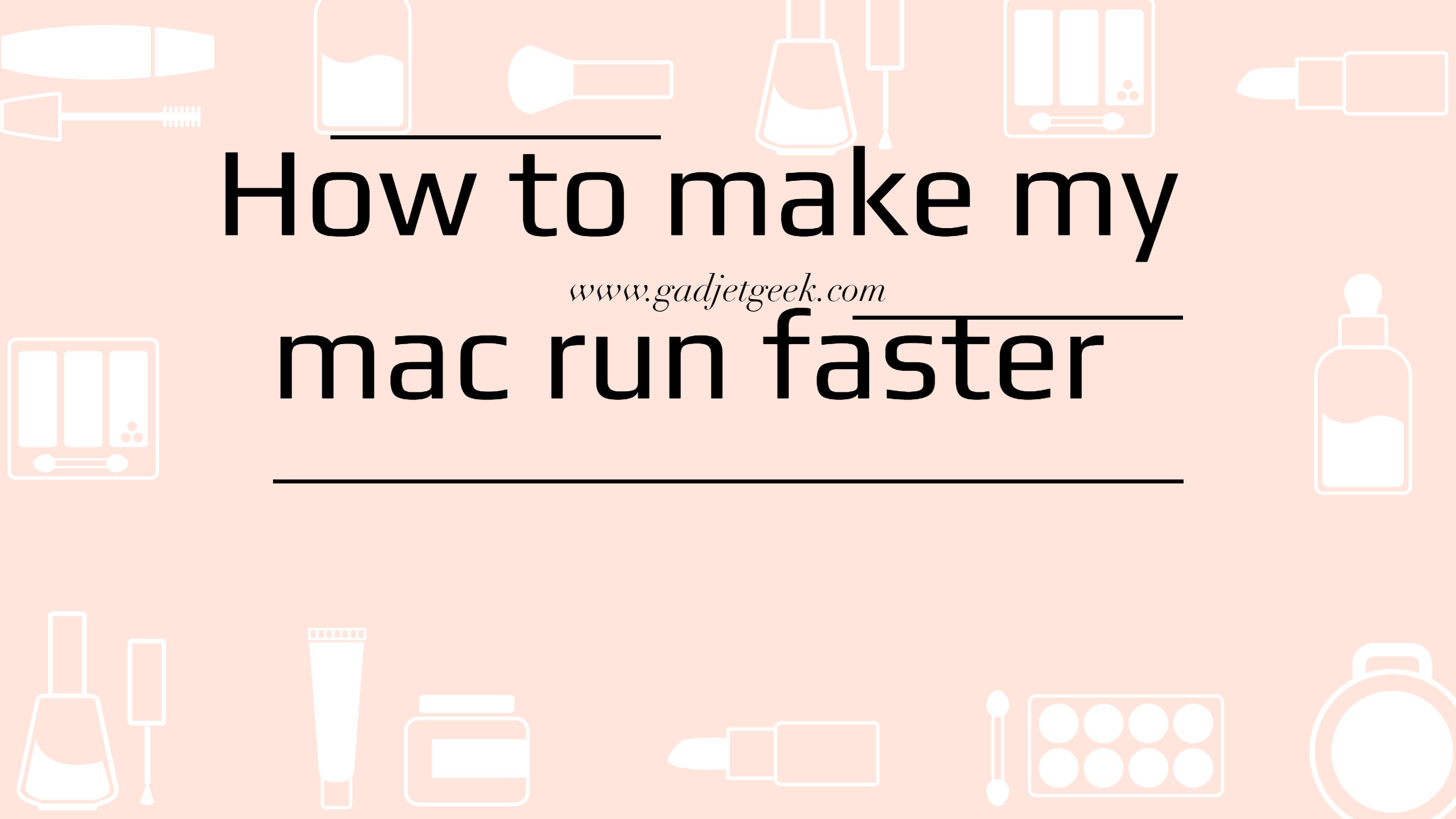 How to make my mac run faster
