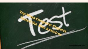 Top Ways Computer Fixperts Tested the Mac Antivirus