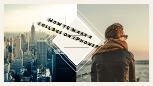 How to make a collage on iPhone
