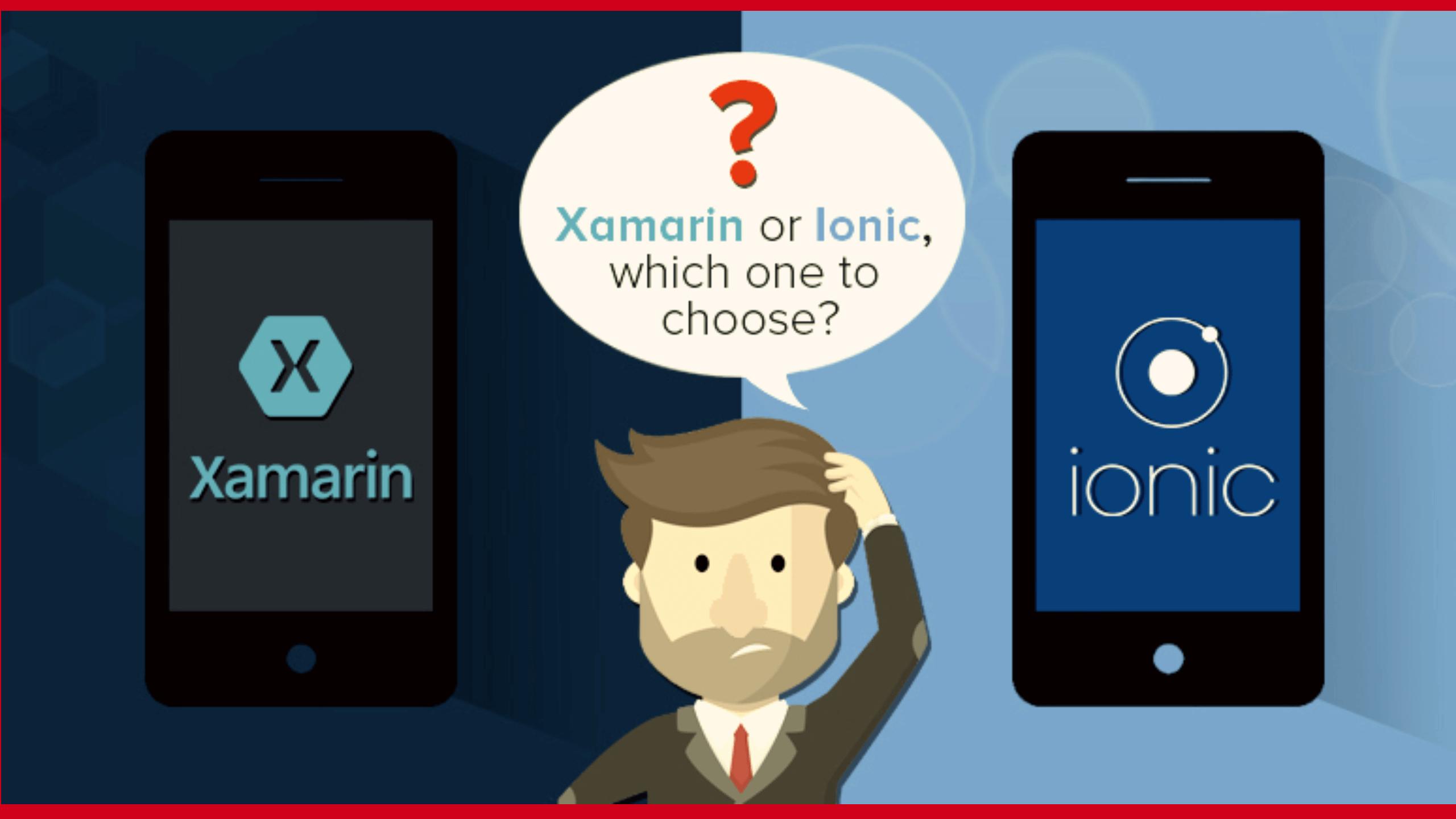Xamarin vs Ionic Comparison For Mobile App Development Company