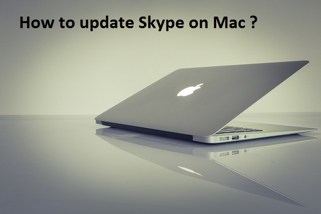 How to update Skype on Mac?2018 Latest update and detail Procedure