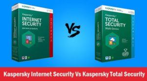 Kaspersky internet security vs Total security