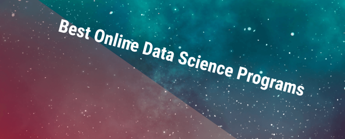Top 4 Best Online Data Science Programs  2018 {updated List}