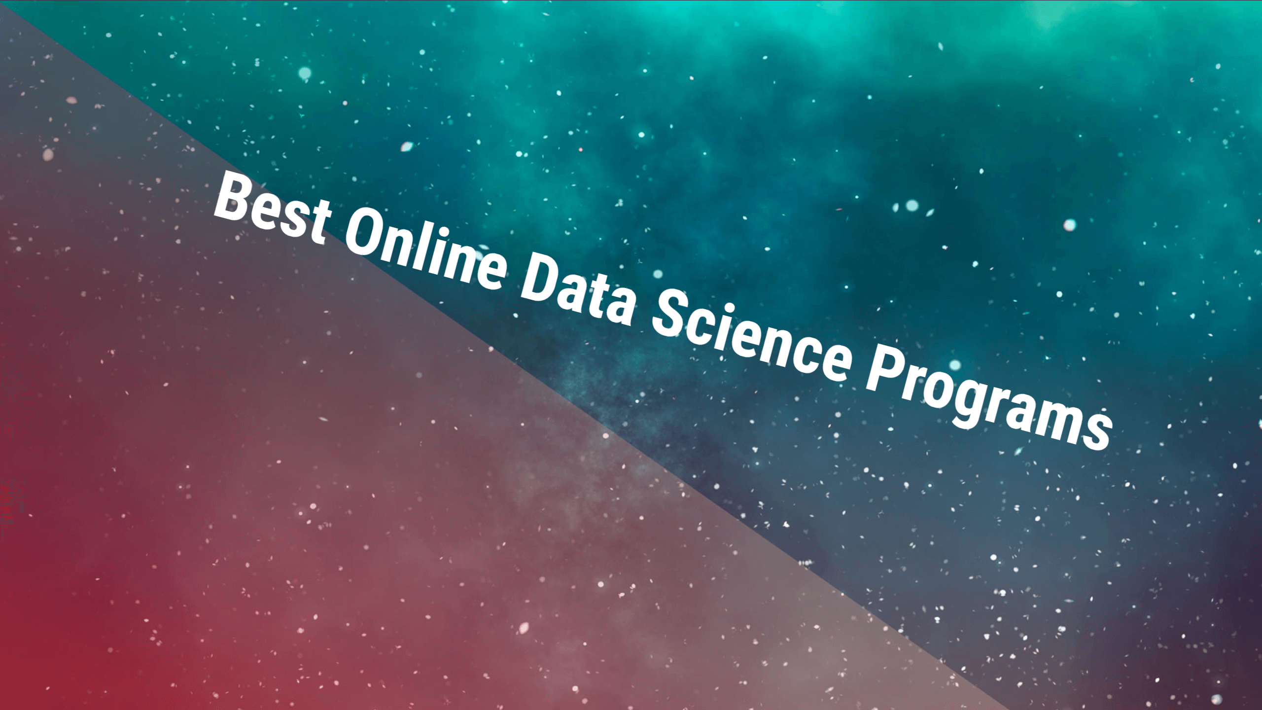 The Best Online Data Science Programs 2019 {updated List}