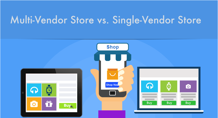 Multi-Vendor Store vs. Single-Vendor Store