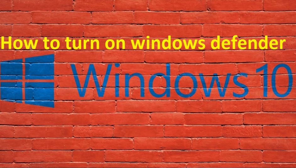 how to turn on windows defender windows 10